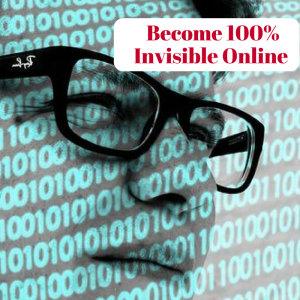 Become 100% Invisible Online With This