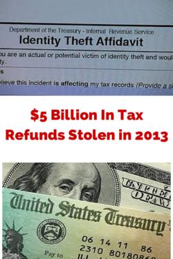 $5 Billion In Tax Refunds Stolen in20133