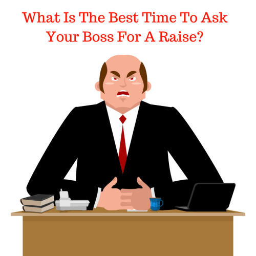 What Is The Best Time To Ask Your Boss For A Raise_