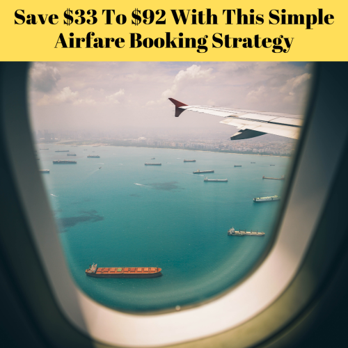 Save $33 To $92 With This Simple Airfare Booking Strategy