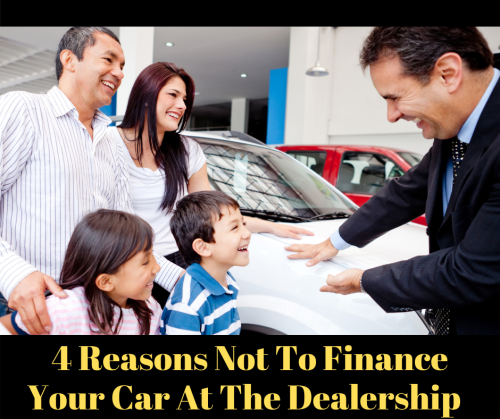 4 Reasons Not To Finance Your Car At The Dealership