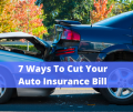 7 Ways To Cut Your Auto Insurance Bill