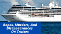 Rapes. Murders  And Disappearances On Cruises